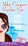 Laurie, Victoria: Abby Cooper, Psychic Eye: A Psychic Eye Mystery