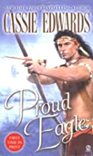 Proud Eagle by Cassie Edwards
