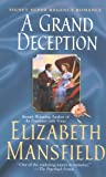 Mansfield, Elizabeth: A Grand Deception (Signet Regency Romance)