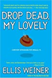 Weiner, Ellis: Drop Dead, My Lovely