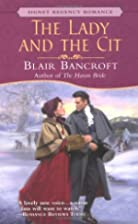 The Lady and the Cit by Blair Bancroft