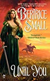 Small, Bertrice: Until You
