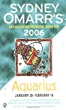 MacGregor, Trish: Sydney Omarr's Day-By-Day Astrological Guide 2006: Aquarius (Sydney Omarr's Day-By-Day Astrological: Aquarius)