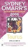 MacGregor, Trish: Sydney Omarr's Day-By-Day Astrological Guide 2006: Taurus (Sydney Omarr's Day-By-Day Astrological: Taurus)