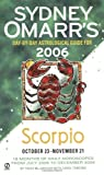 MacGregor, Trish: Sydney Omarr's Day-By-Day Astrological Guide 2006: Scorpio (Sydney Omarr's Day-By-Day Astrological: Scorpio)