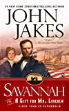 Jakes, John: Savannah: Or a Gift for Mr. Lincoln