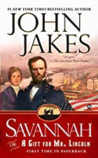 Savannah: Or a Gift For Mr. Lincoln by John…