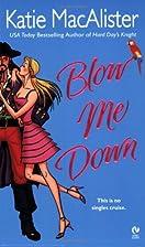 Blow Me Down (Signet Eclipse) by Katie…