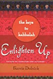Dolnick, Barrie: Enlighten Up: The Keys to Kabbalah