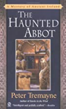 The Haunted Abbot by Peter Berresford Ellis