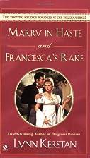 Marry in Haste / Francesca's Rake by Lynn…