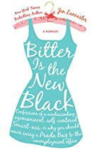 Bitter is the New Black : Confessions of a…