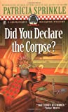 Patricia Sprinkle: Did You Declare the Corpse? (Thoroughly Southern Mysteries, No. 8)