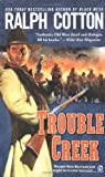 Cotton, Ralph: Trouble Creek