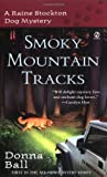 Ball, Donna: Smoky Mountain Tracks: A Raine Stockton Dog Mystery