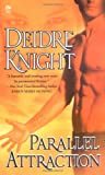 Knight, Deirdre: Parallel Attraction