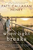 Henry, Patti Callahan: When Light Breaks