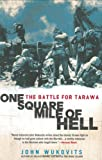 Wukovits, John: One Square Mile of Hell: The Battle for Tarawa