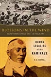 Sheftall, M. G.: Blossoms in the Wind: Human Legacies of the Kamikaze