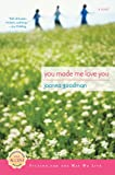 Goodman, Joanna: You Made Me Love You