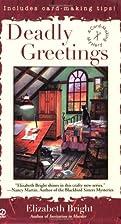Deadly Greetings by Elizabeth Bright