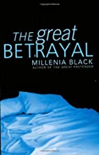 The Great Betrayal by Millenia Black