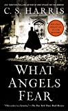 Harris, C. S.: What Angels Fear: A Sebastian St. Cyr Mystery