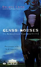 Morganville Vampires #01: Glass Houses by…