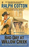 Cotton, Ralph: Bad Day at Willow Creek (Signet Historical Fiction)