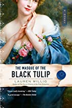 The Masque of the Black Tulip by Lauren…