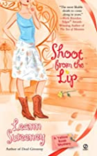Shoot from the Lip (Yellow Rose Mystery) by…