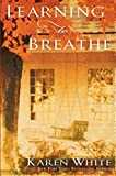White, Karen: Learning to Breathe
