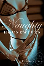 Naughty Housewives by Elizabeth Scott