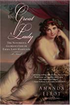 Too Great A Lady: The Notorious, Glorious…