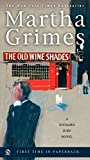 Grimes, Martha: The Old Wine Shades: A Richard Jury Mystery