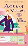 Kate Collins: Acts of Violets (An Abby Knight / Flower Shop Mystery)