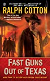 Cotton, Ralph: Fast Guns Out Of Texas (Signet Historical Fiction)