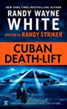 Cuban Death-Lift by Randy Wayne White