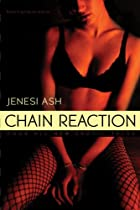 Chain Reaction by Jenesi Ash