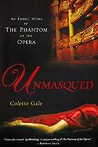 Unmasqued: An Erotic Novel of The Phantom of…
