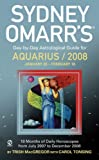 MacGregor, Trish: Sydney Omarr's Day-By-Day Astrological Guide For The Year 2008: Aquarius (Sydney Omarr's Day-By-Day Astrological: Aquarius)
