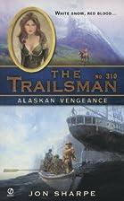 Alaskan Vengeance by Jon Sharpe