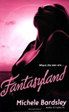 Fantasyland by Michele Bardsley