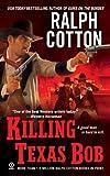 Cotton, Ralph: Killing Texas Bob