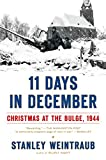 Weintraub, Stanley: 11 Days in December: Christmas at the Bulge, 1944