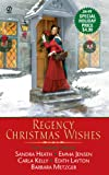 Metzger, Barbara: Regency Christmas Wishes: The Lucky Coin / Following Yonder Star / the Merry Magpie / Best Wishes / Let Nothing You Dismay