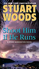 Shoot Him If He Runs (Stone Barrington) by…