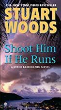 Shoot Him If He Runs (Stone Barrington) by…