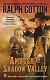 Cotton, Ralph: Ambush at Shadow Valley