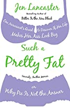 Such a Pretty Fat: One Narcissist's Quest To…